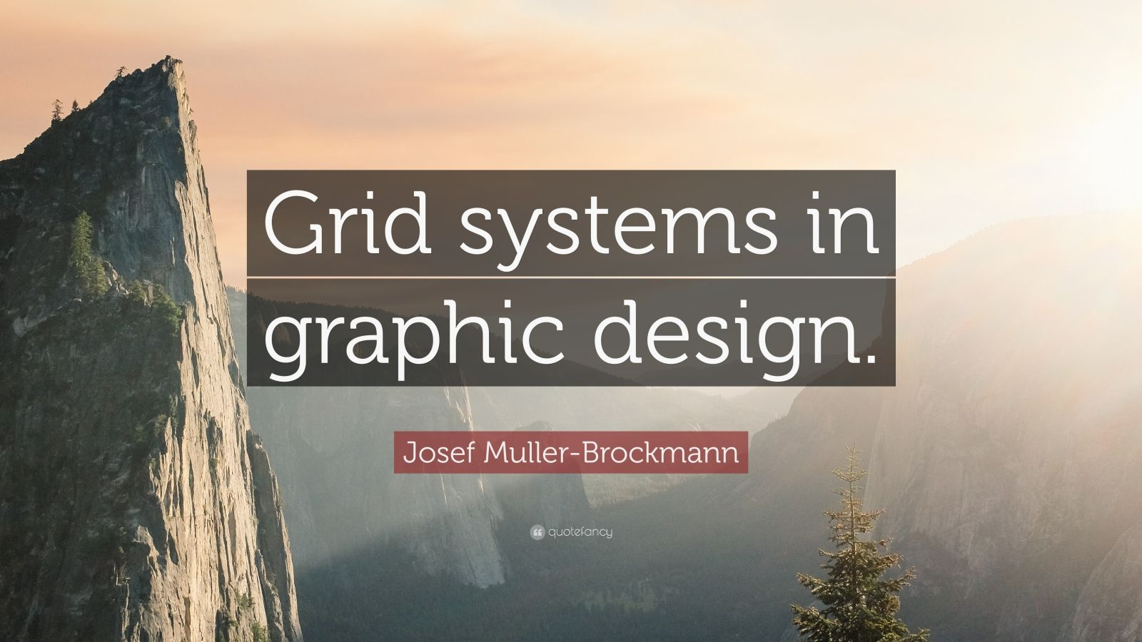 "Josef Muller-Brockmann Quote: ""Grid systems in graphic design."""