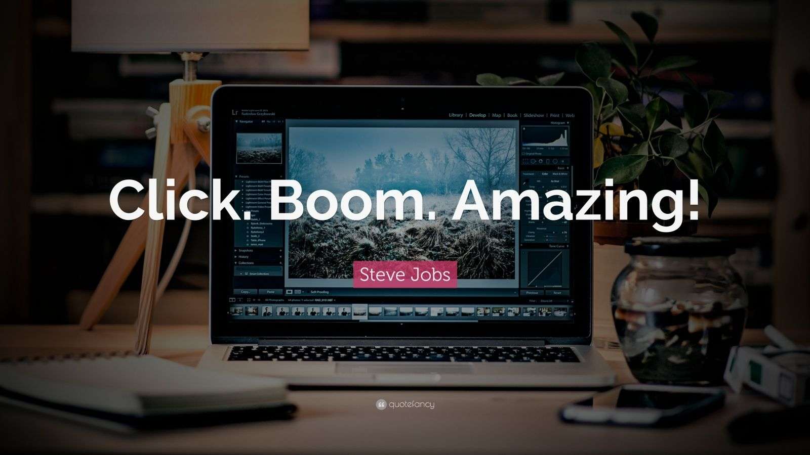 "Steve Jobs Quote: ""Click. Boom. Amazing!"""