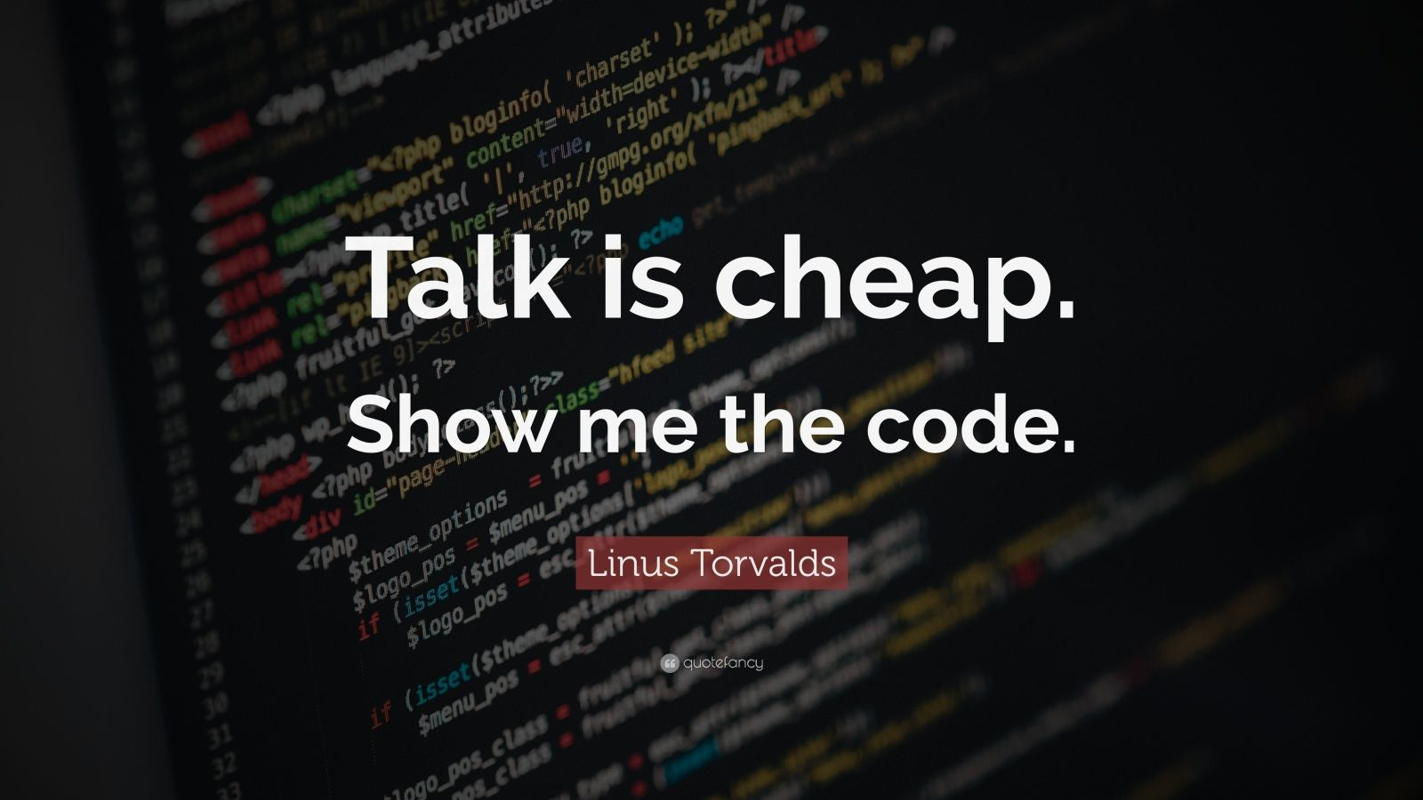 "Programming Quotes: ""Talk is cheap. Show me the code."" — Linus Torvalds"