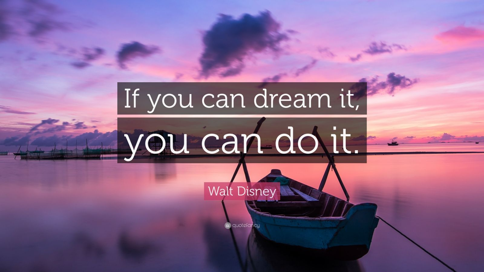 "Walt Disney Quote: ""If You Can Dream It, You Can Do It"