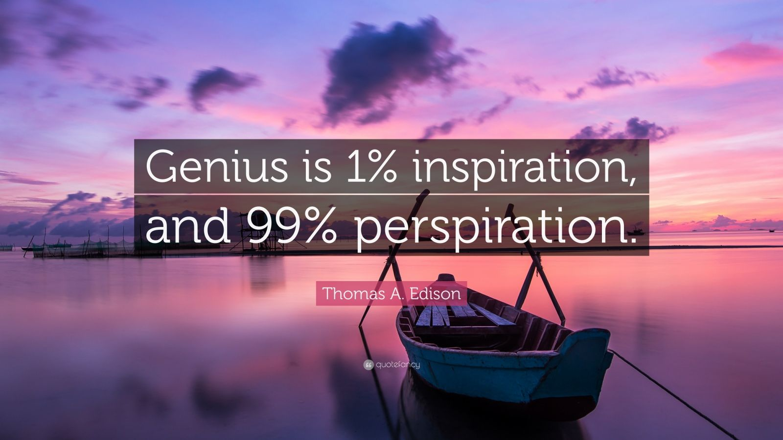 Success Is 99 Perspiration And 1 Inspiration Percent