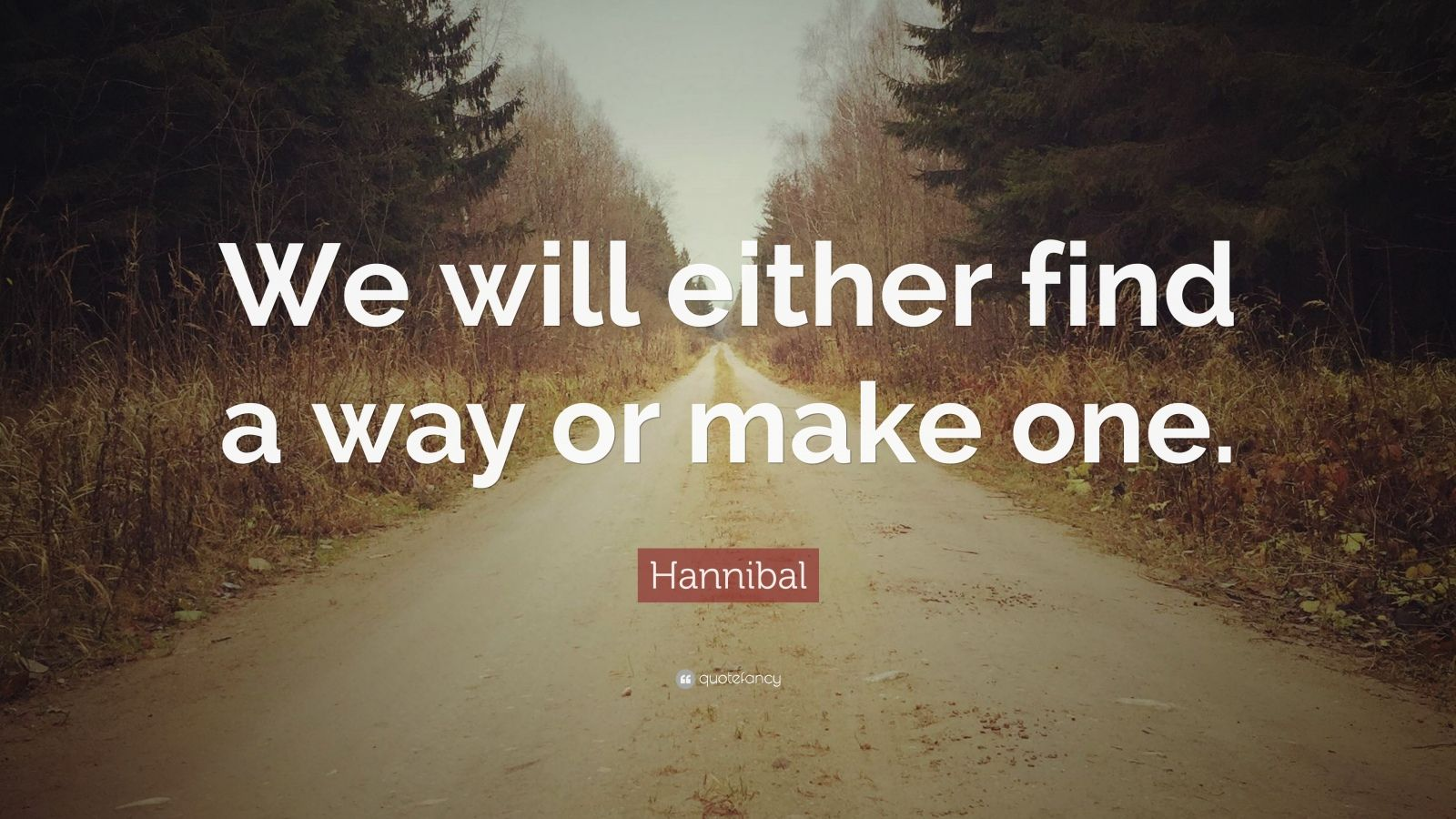 "Hannibal Quote: ""We Will Either Find A Way Or Make One"