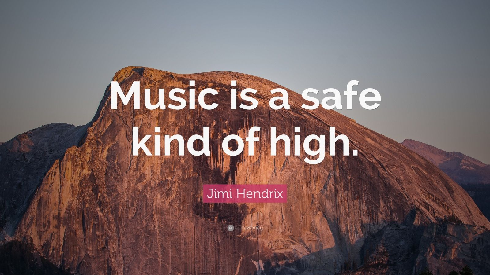 """Jimi Hendrix Quote: """"Music Is A Safe Kind Of High."""" (18"""