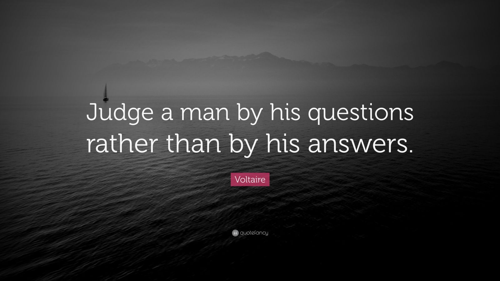 """Judge Questions The Worth Of An Allegedly Illicit Tattoo: Voltaire Quote: """"Judge A Man By His Questions Rather Than"""