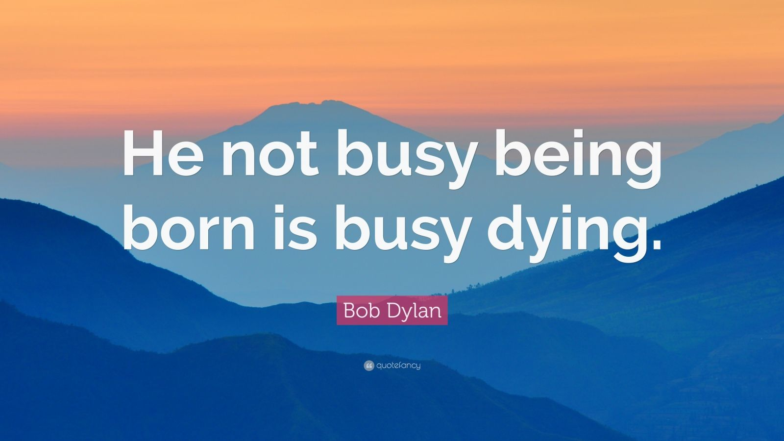 an analysis of contemporary music in he who is not busy being born is busy dying by bob dylan