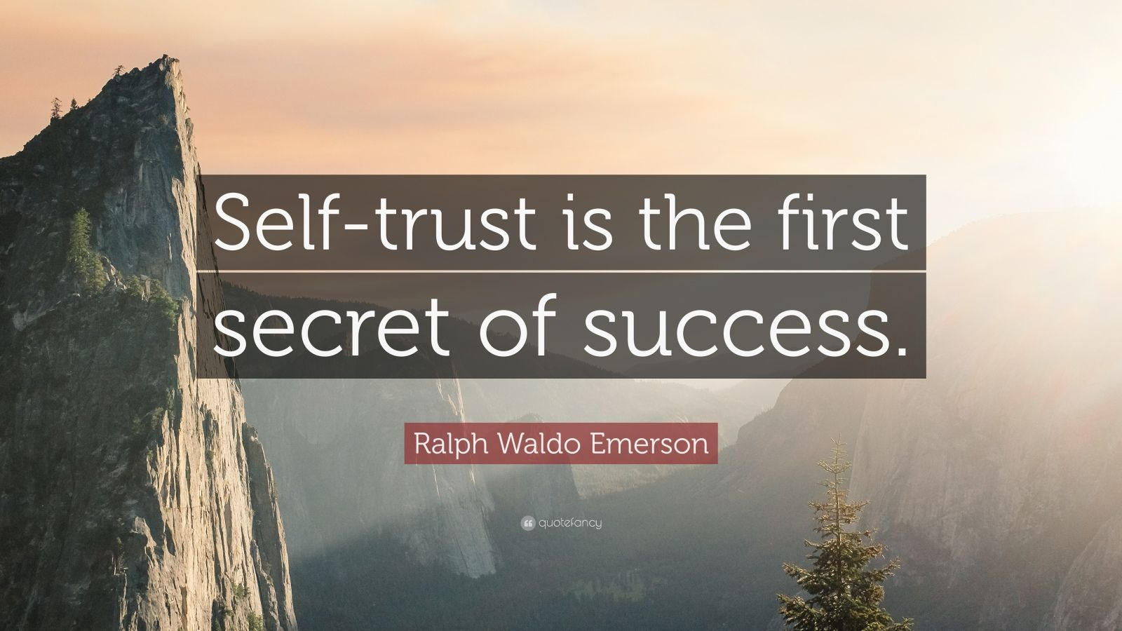 """Ralph Waldo Emerson Quote: """"Self-trust Is The First Secret"""