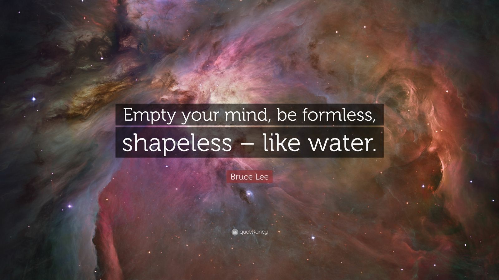 """Bruce Lee Quote: """"Empty your mind, be formless, shapeless – like water."""""""