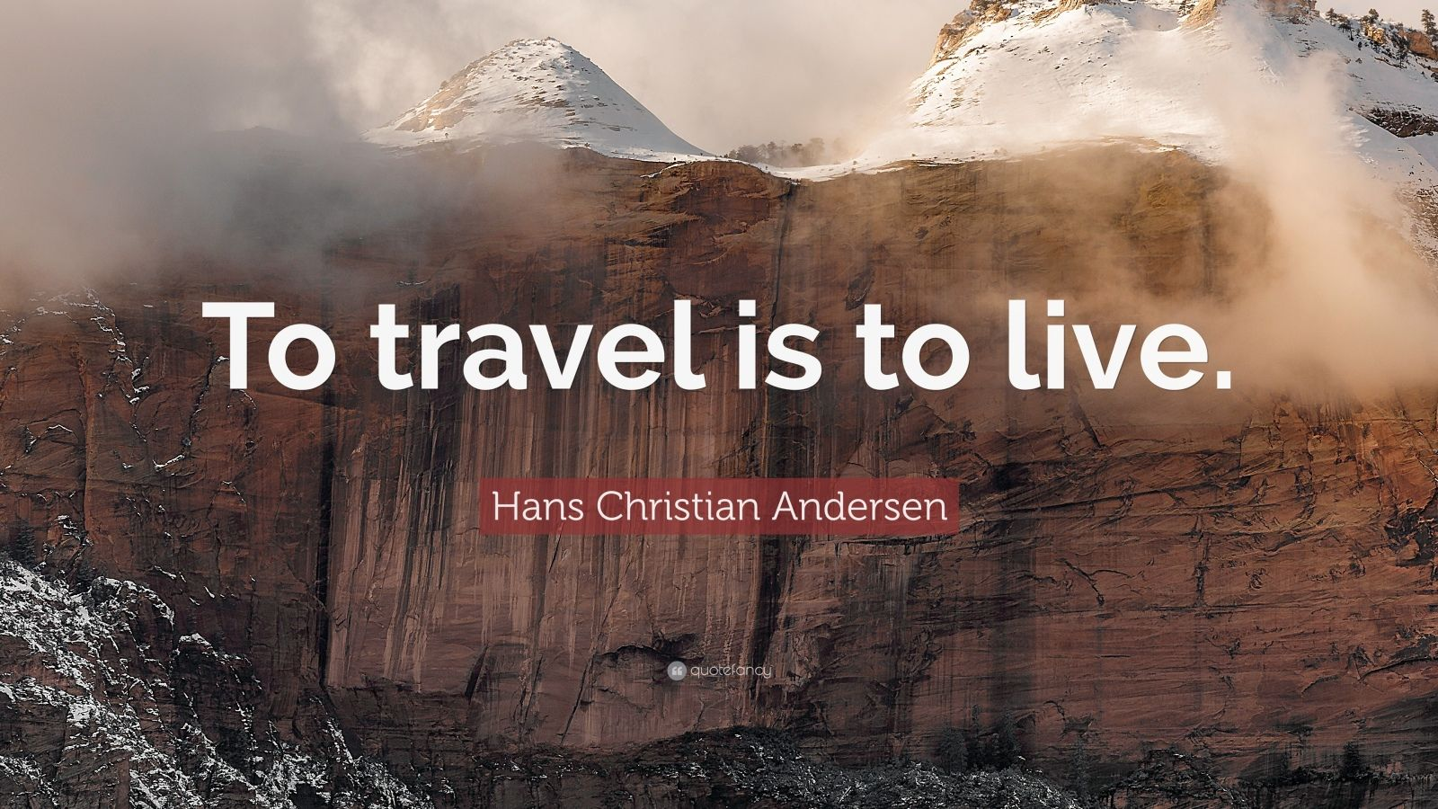 """Hans Christian Andersen Quote: """"To Travel Is To Live."""" (12"""