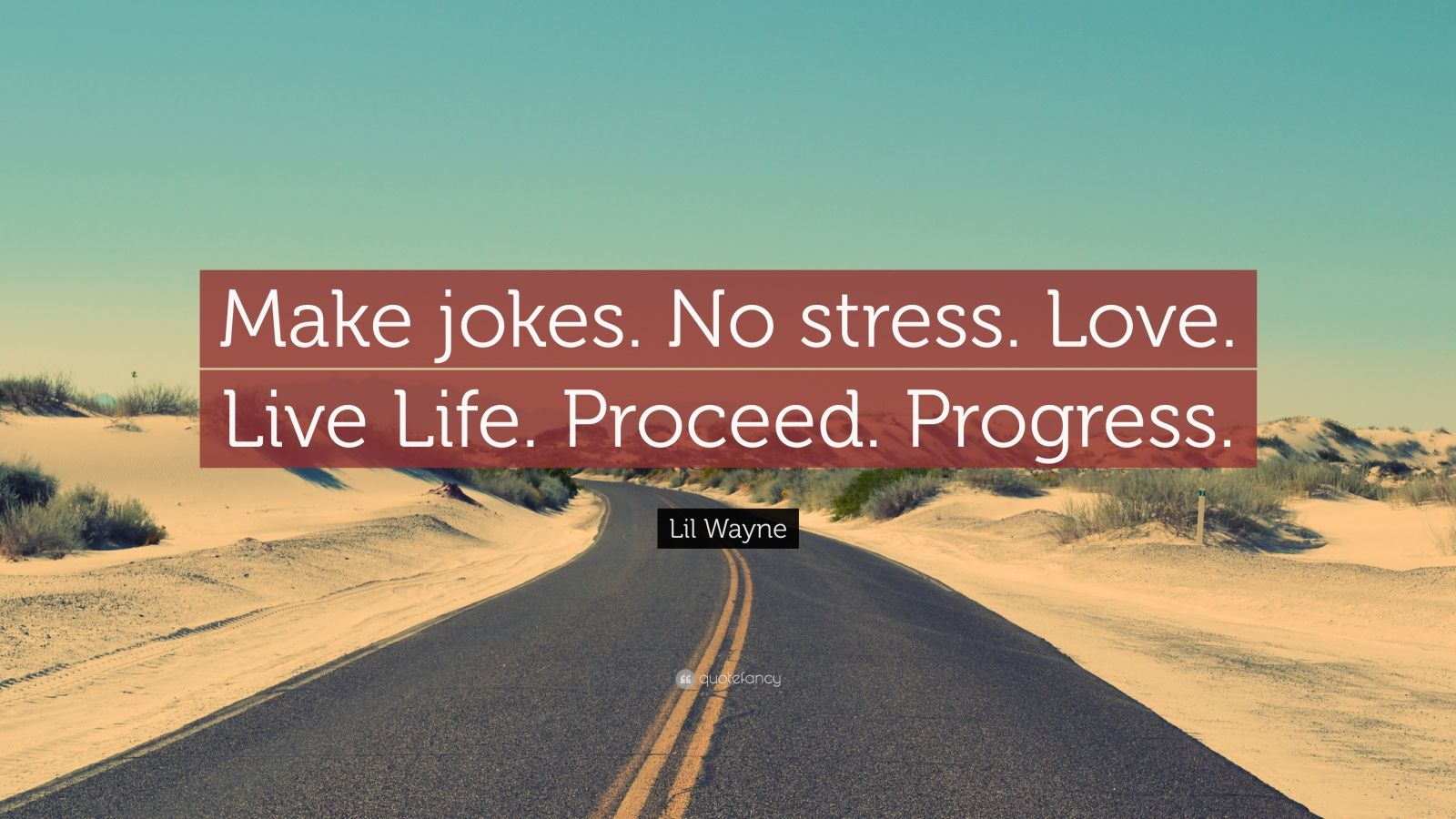 Make jokes no stress love live life proceed progress quote porn pictures