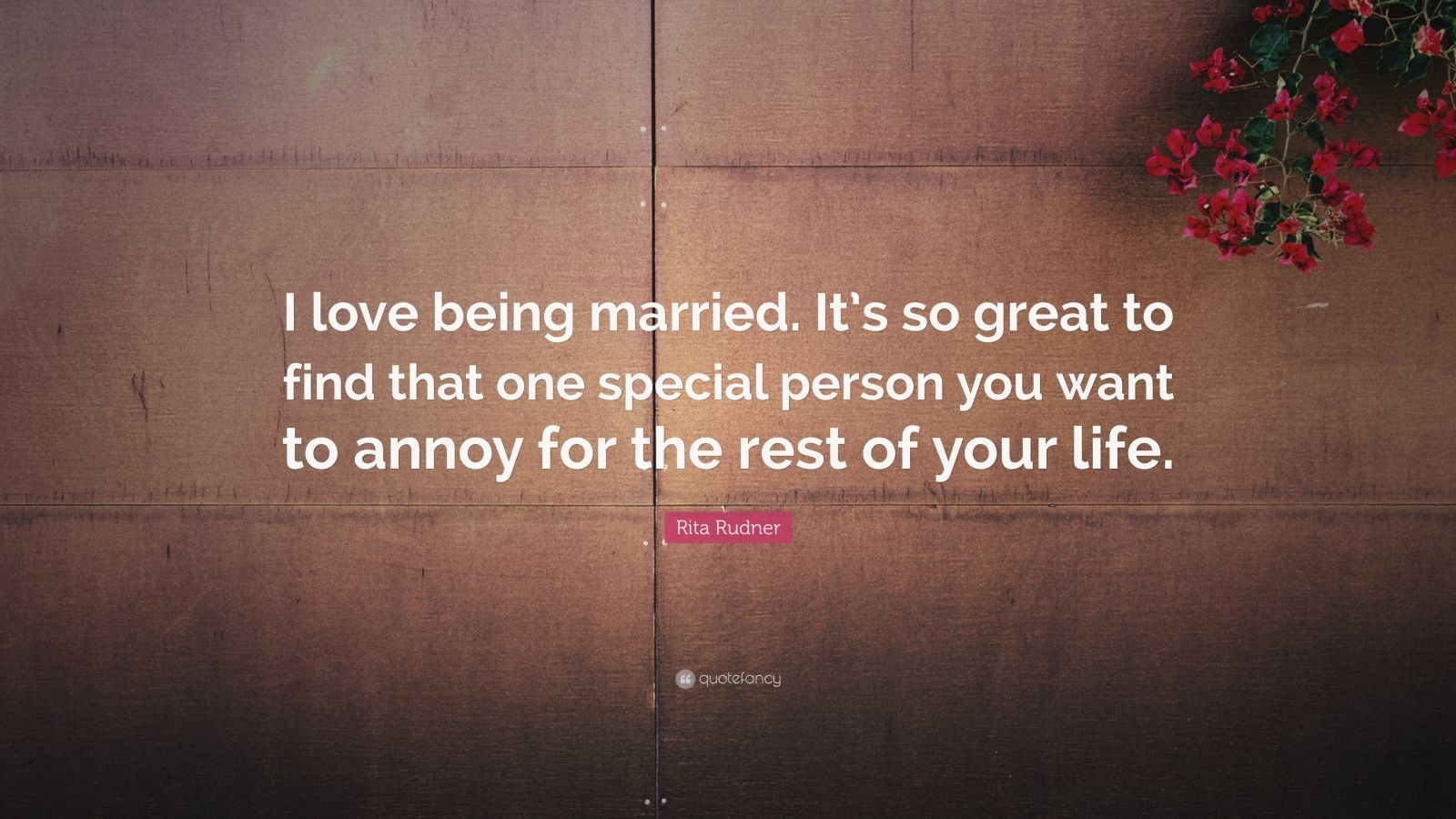 """Wanting To Find Love Quotes: Rita Rudner Quote: """"I Love Being Married. It's So Great To"""