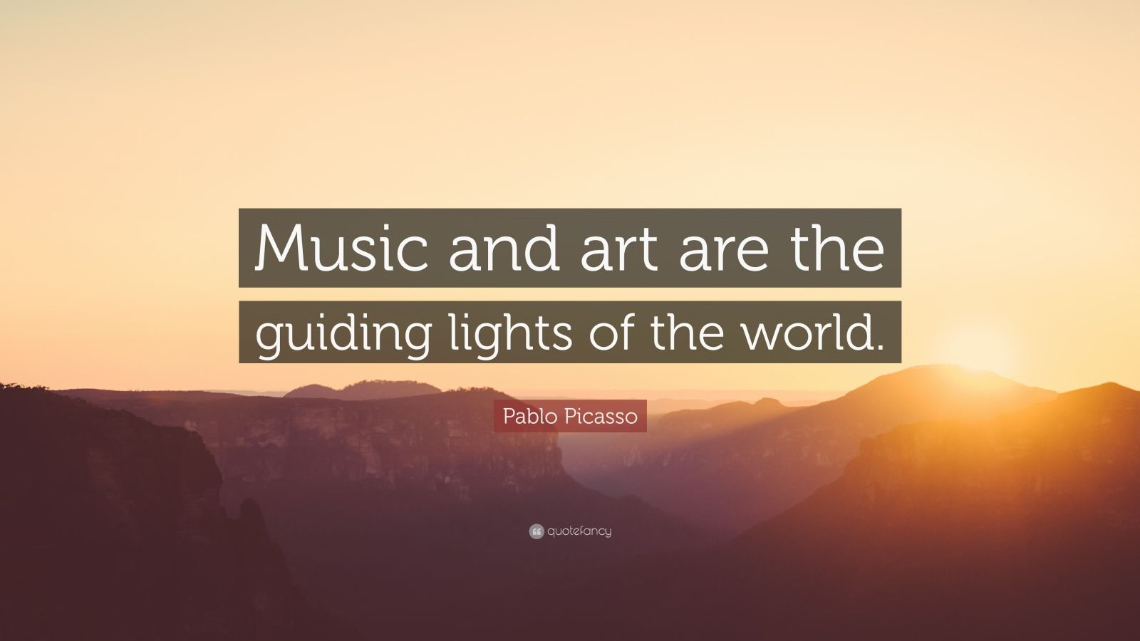 "Pablo Picasso Quote: ""Music and art are the guiding lights of the world."""
