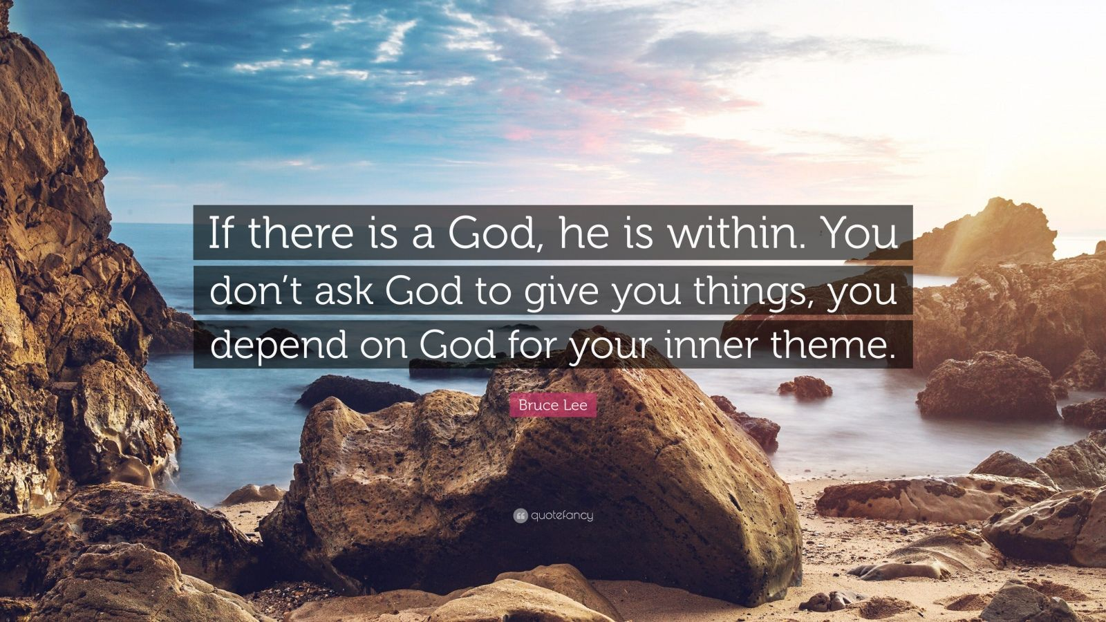"""Bruce Lee Quote: """"If there is a God, he is within. You don't ask God to give you things, you depend on God for your inner theme."""""""