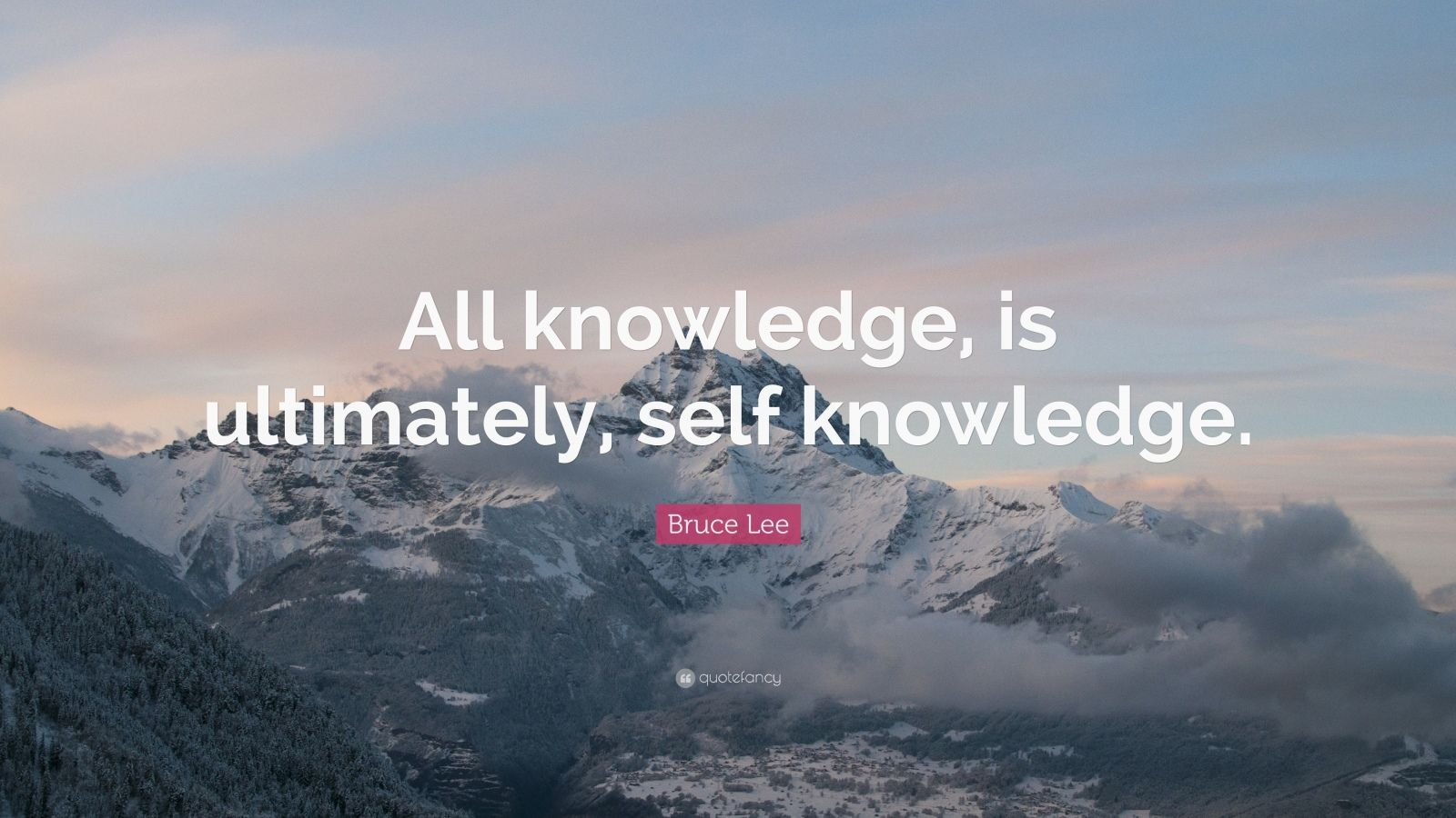 "Bruce Lee Quote: ""All knowledge, is ultimately, self knowledge."""