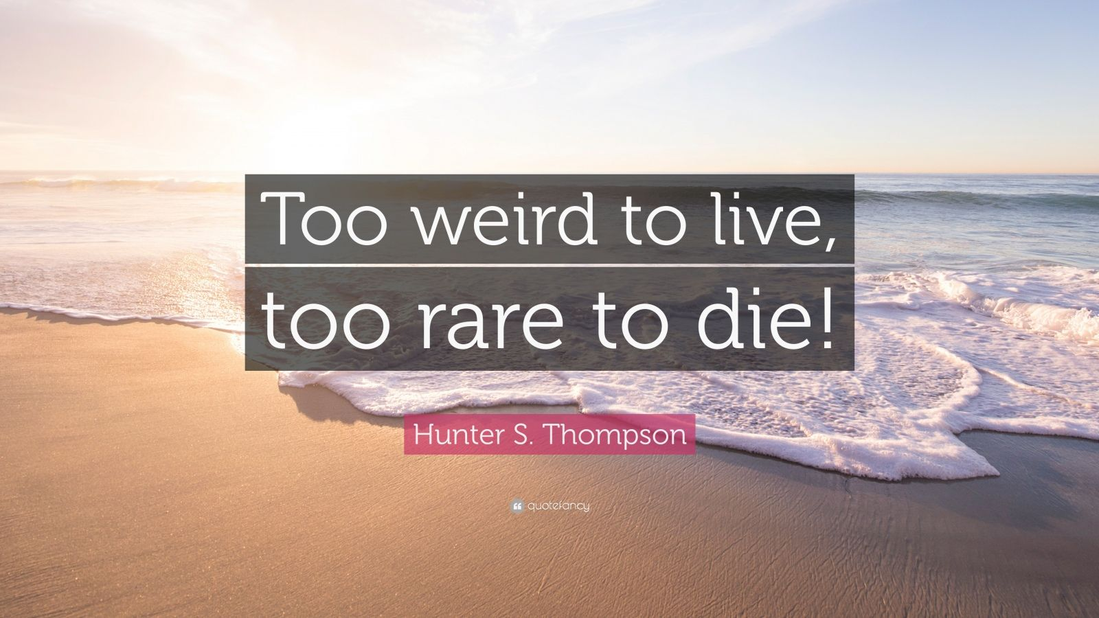 10 Ways Hunter S Thompson Was Too Weird To Live, Too Rare To Die