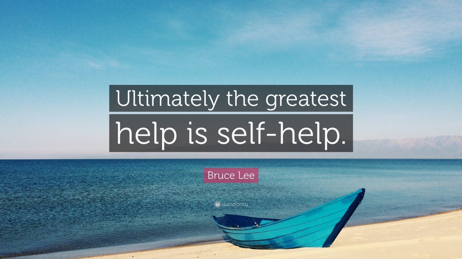 "Bruce Lee Quote: ""Ultimately the greatest help is self-help."""