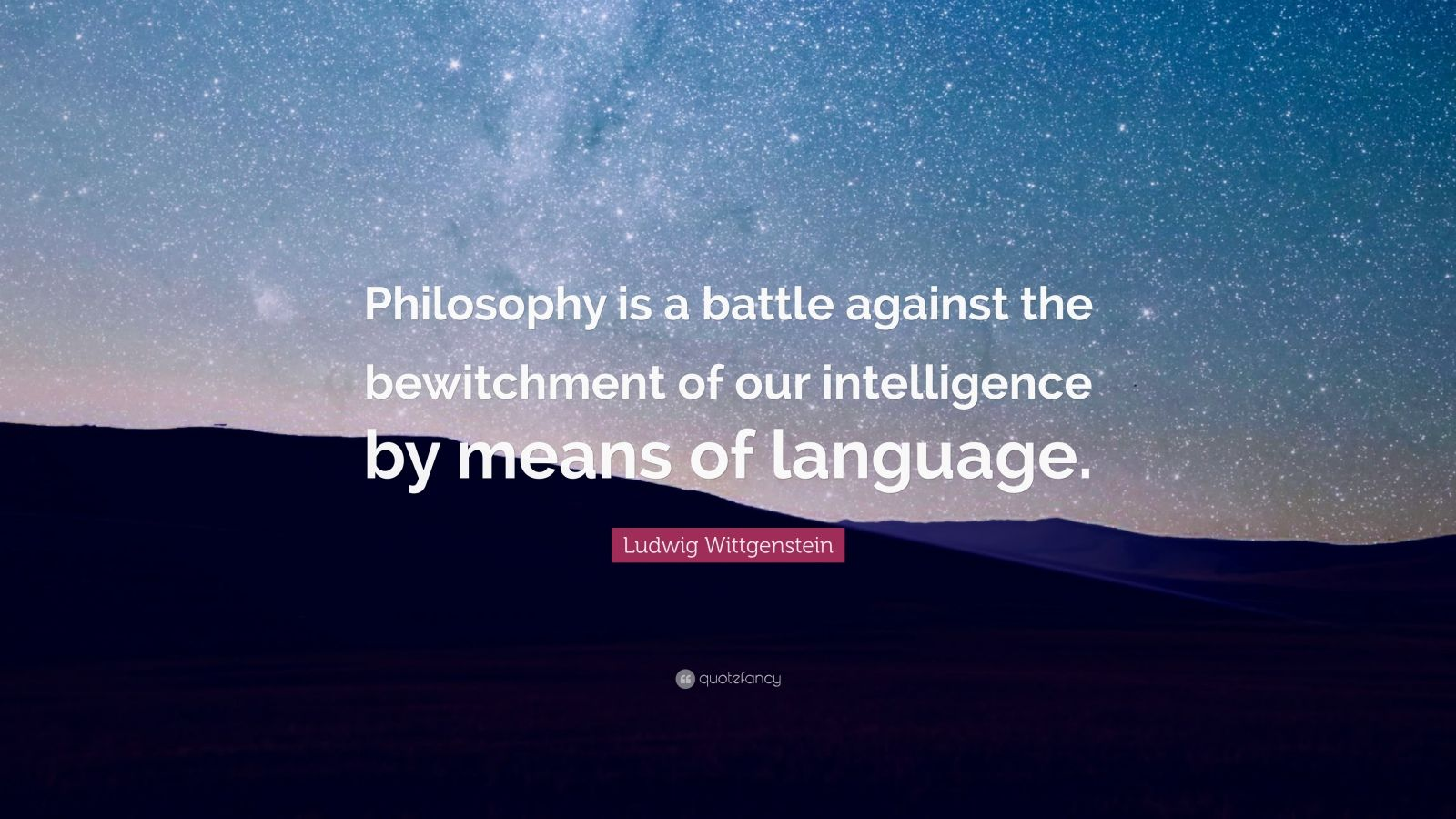 """Ludwig Wittgenstein Quote: """"Philosophy is a battle against ..."""