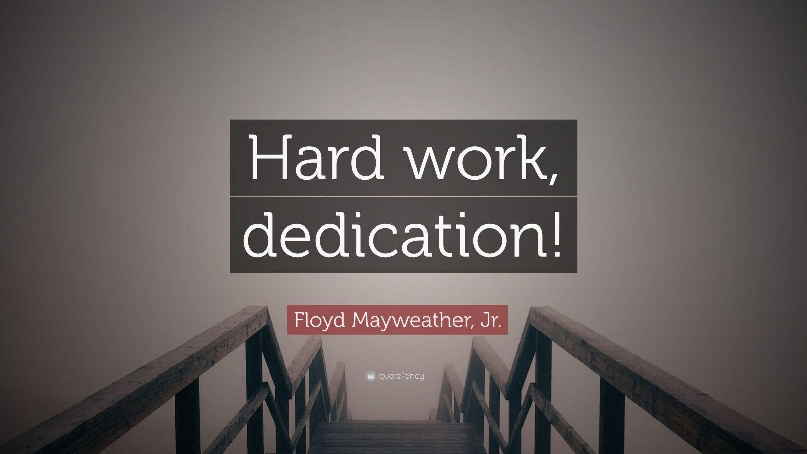 "Floyd Mayweather, Jr. Quote: ""Hard Work, Dedication!"" (12"