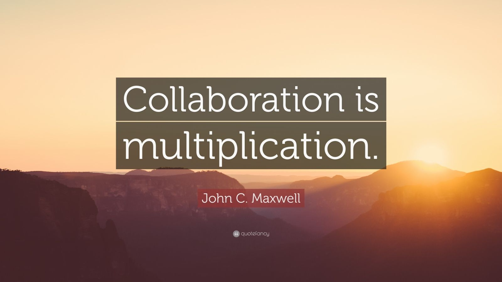 john c  maxwell quote   u201ccollaboration is multiplication