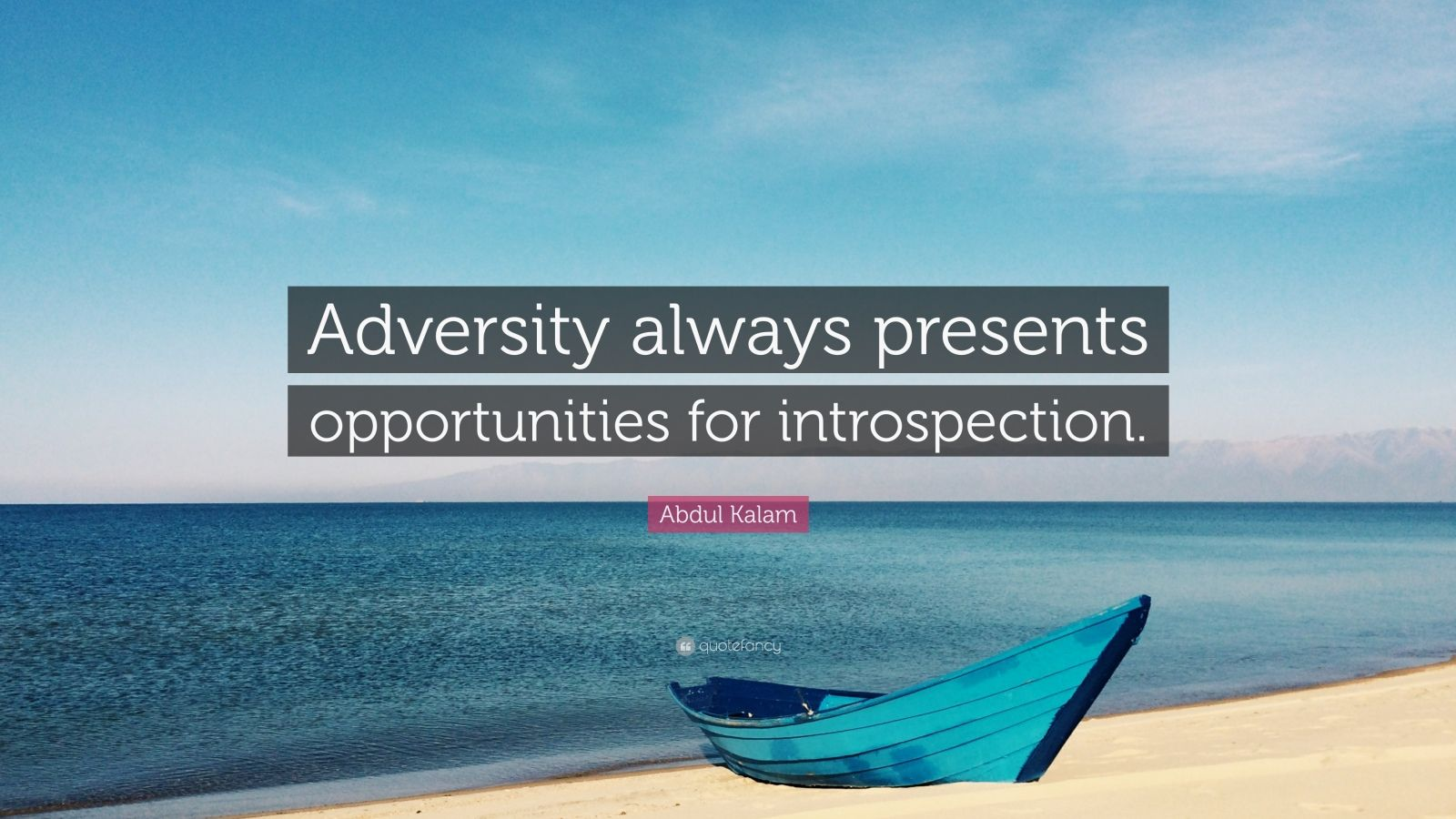 """Abdul Kalam Quote: """"Adversity always presents opportunities for introspection."""""""