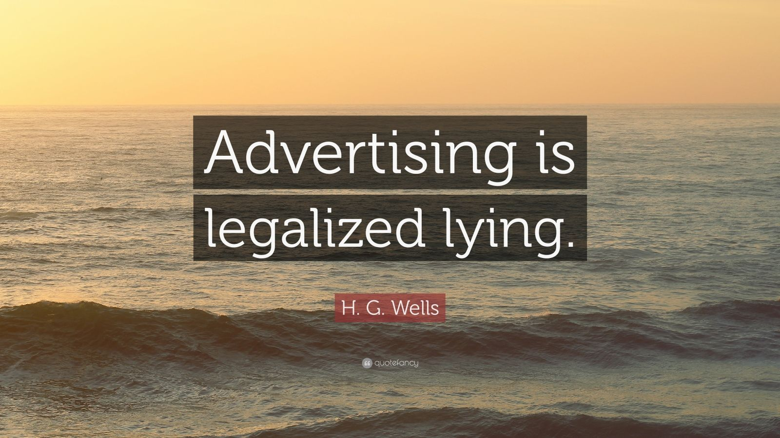 advertising is legalized form of lying Investigation if a marketing campaign is suspected of being false advertising, the ftc may investigate further to determine if the company violates any laws.