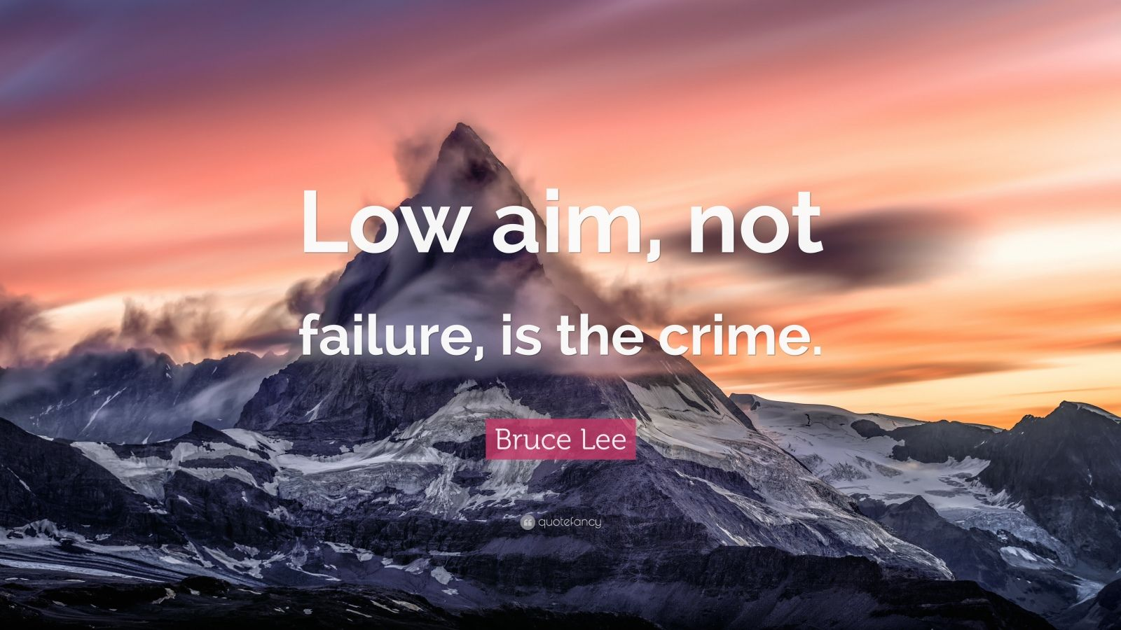 """Bruce Lee Quote: """"Low aim, not failure, is the crime."""""""