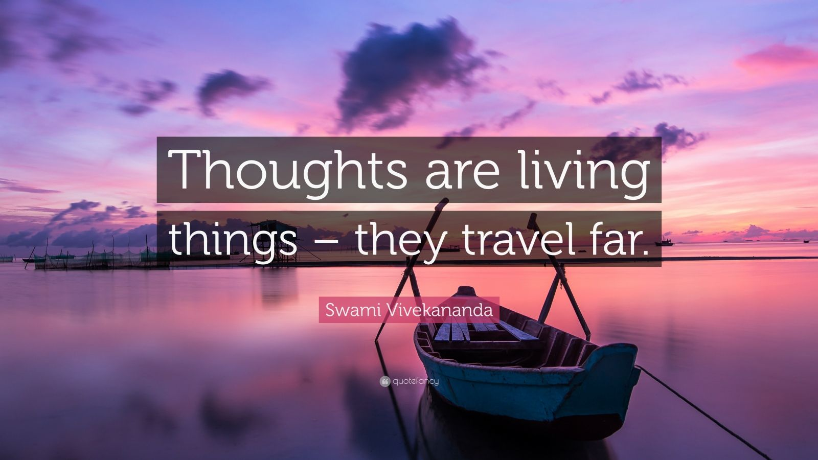 "Swami Vivekananda Quote: ""Thoughts are living things – they travel far."""