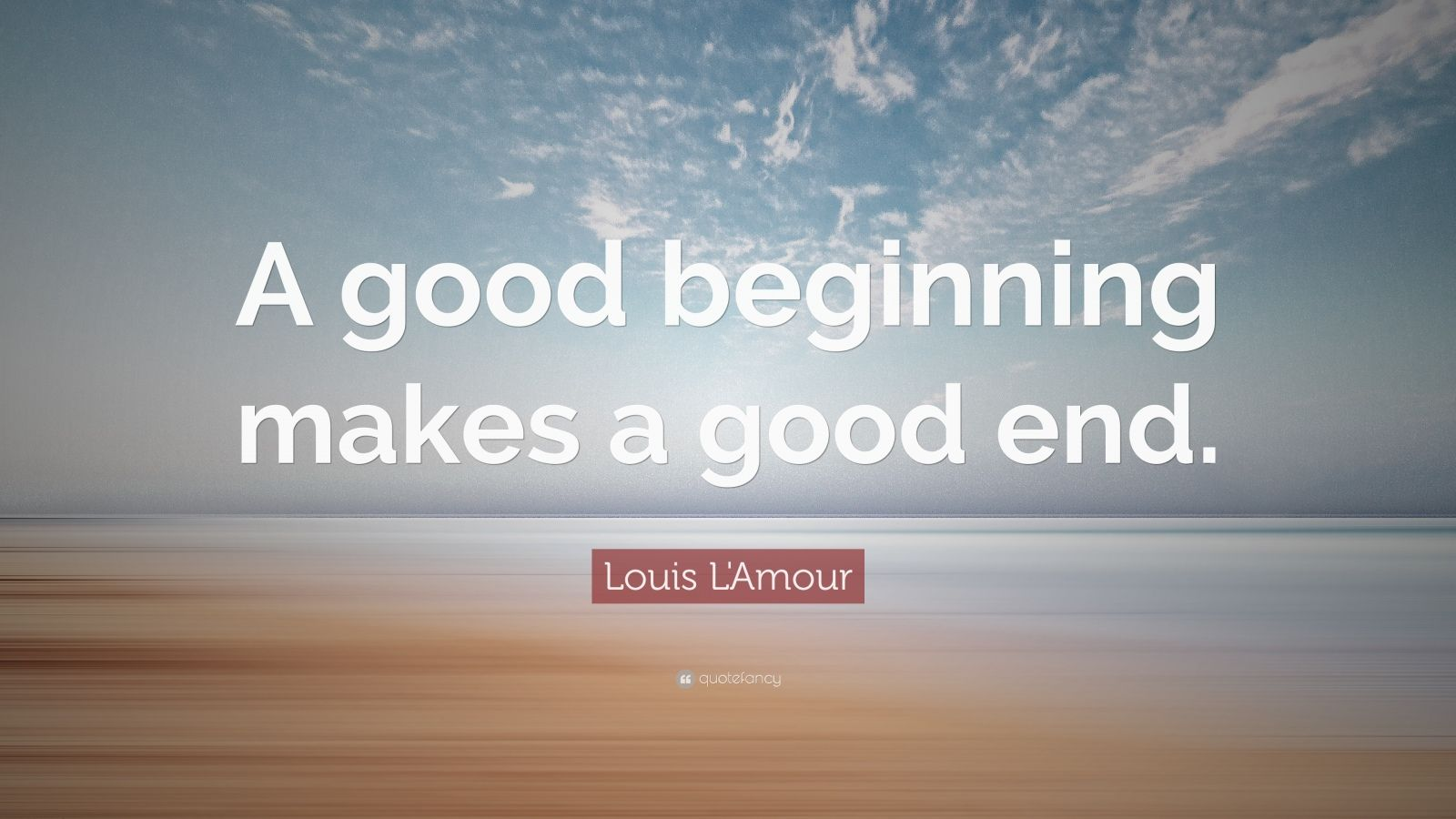 a good beginning makes a good ending