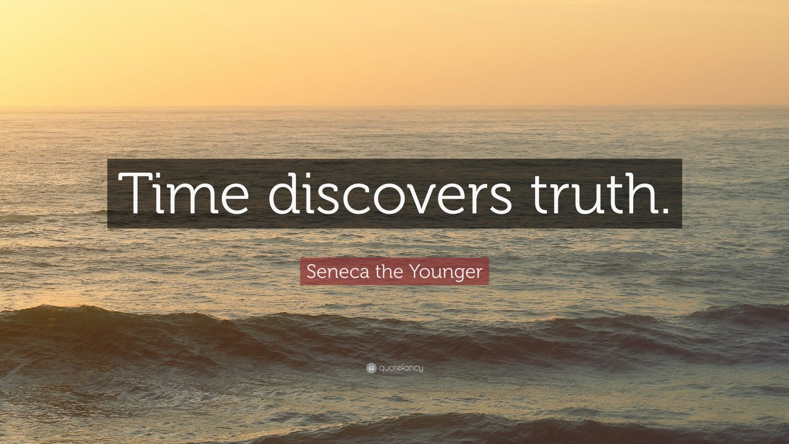 """Seneca the Younger Quote: """"Time discovers truth."""""""