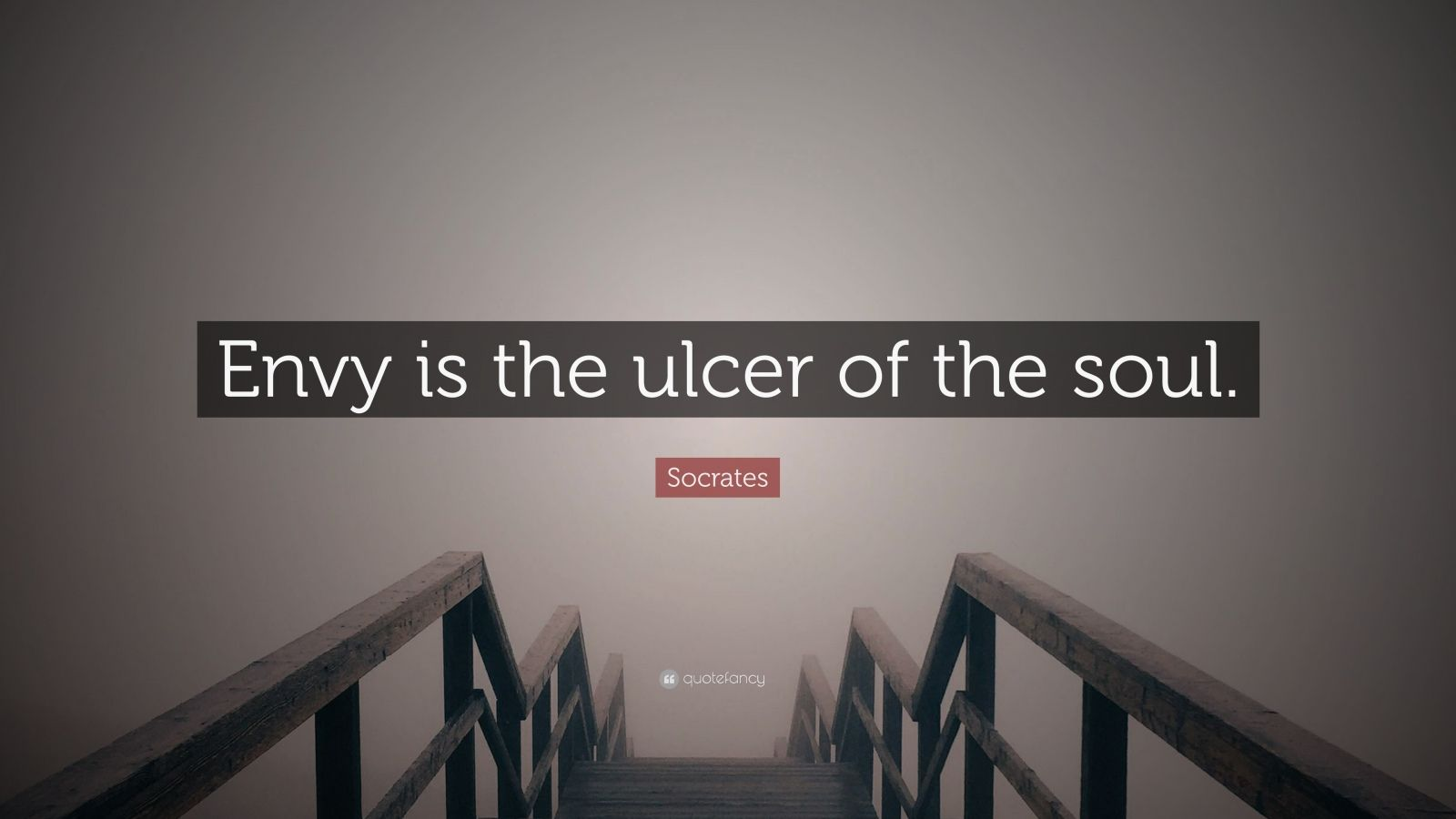 """Socrates Quote: """"Envy is the ulcer of the soul."""""""