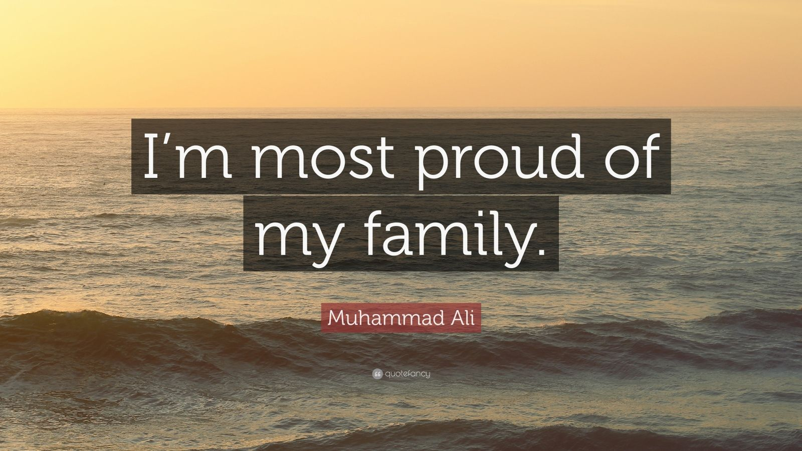 "Muhammad Ali Quote: ""I'm most proud of my family."""
