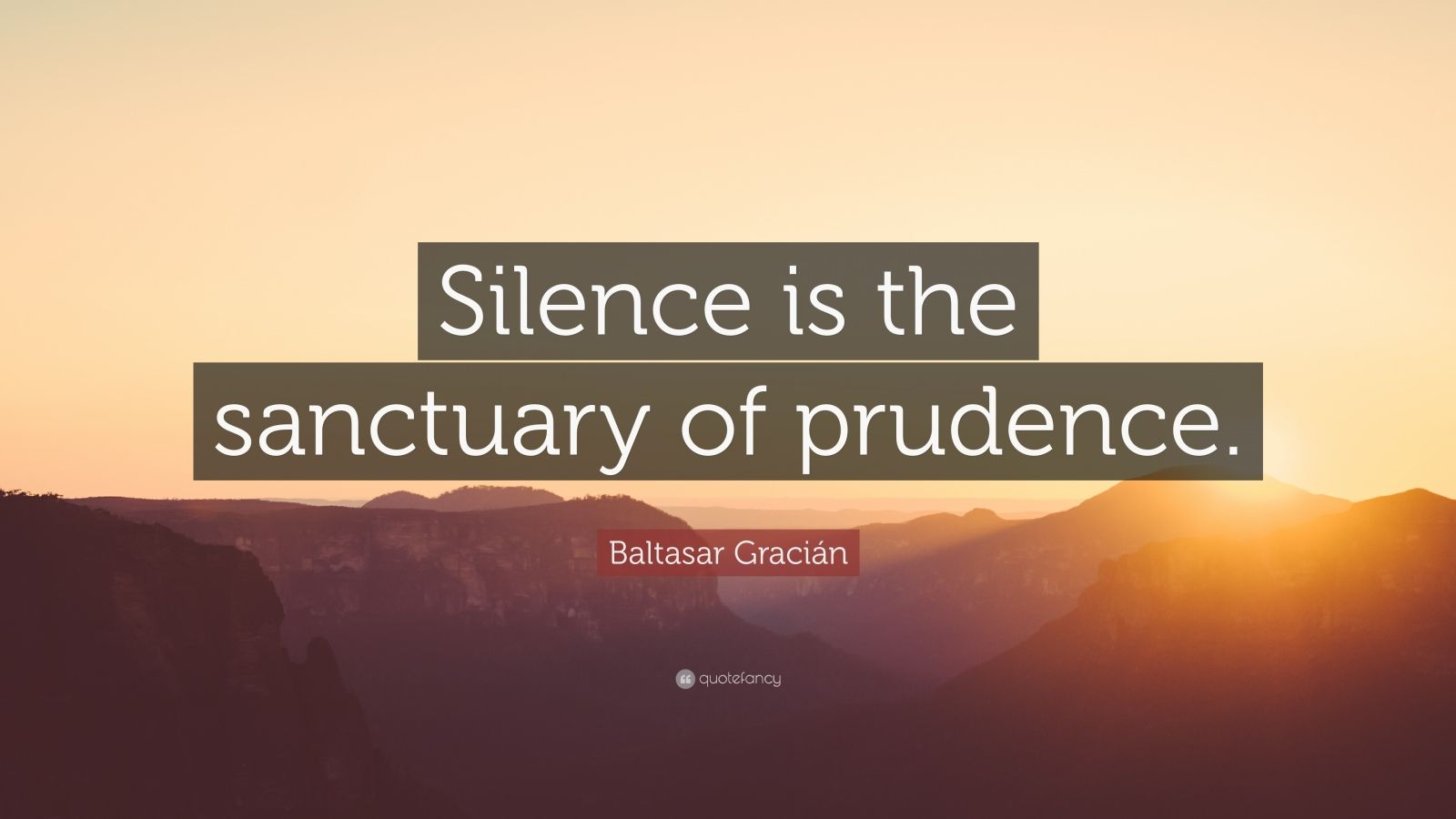 """Baltasar Gracián Quote: """"Silence is the sanctuary of prudence."""""""