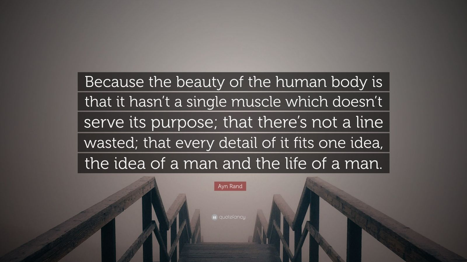"""Ayn Rand Quote: """"Because The Beauty Of The Human Body Is"""