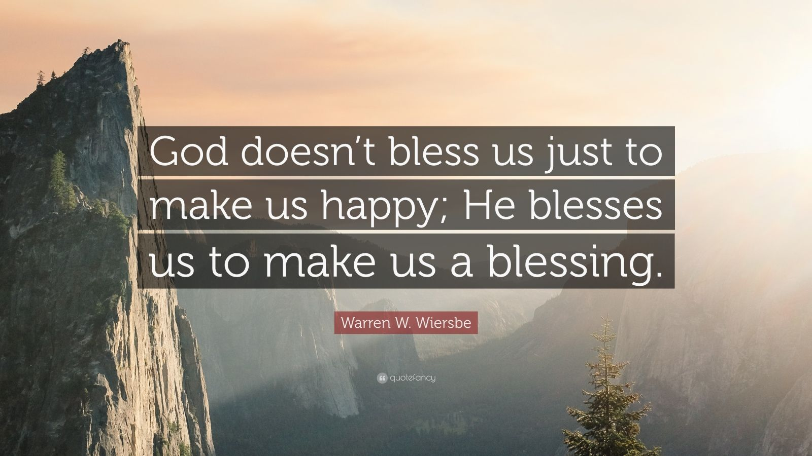 """Warren W. Wiersbe Quote: """"God Doesn't Bless Us Just To"""