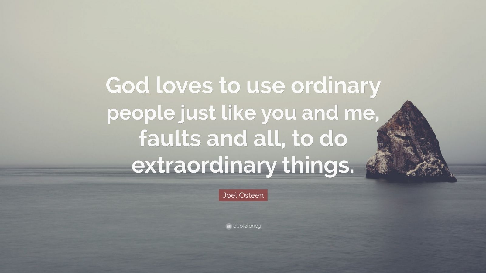 """Joel Osteen Quote: """"God Loves To Use Ordinary People Just"""