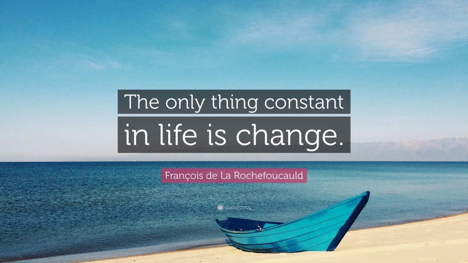 the only constant in life is