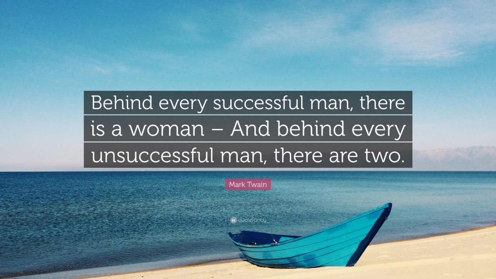 essay on there is a woman behind every successful man Behind every great woman is a great man is that behind almost every female ceo mother is a man who is a primary there are two great forces of human.