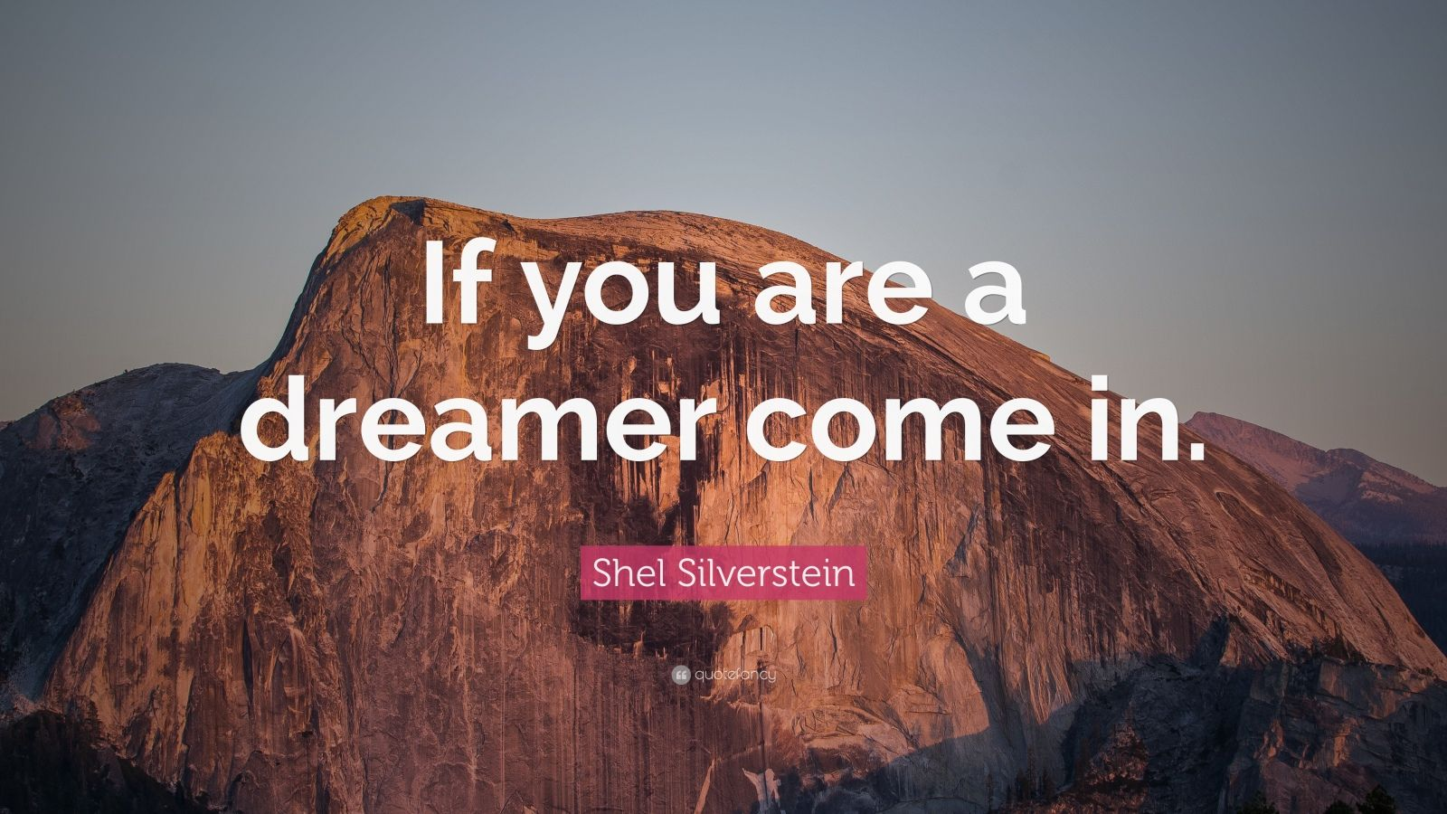 """Shel Silverstein Quotes About Life: Shel Silverstein Quote: """"If You Are A Dreamer Come In"""