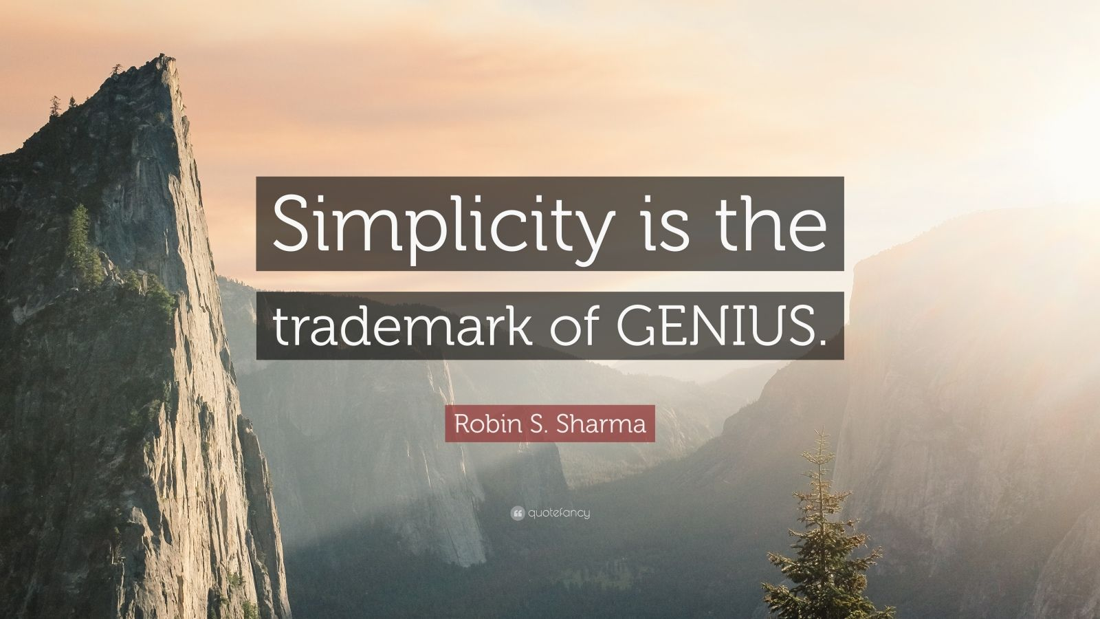 """Robin S. Sharma Quote: """"Simplicity is the trademark of GENIUS."""""""