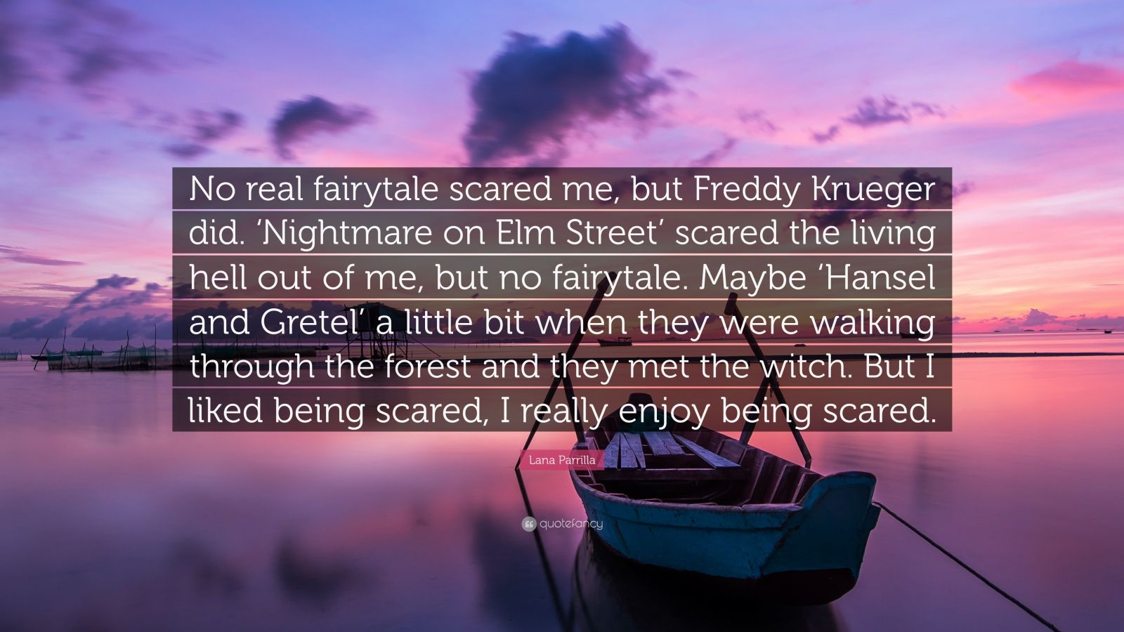 "Nightmare On Elm St Quotes: Lana Parrilla Quote: ""No Real Fairytale Scared Me, But"