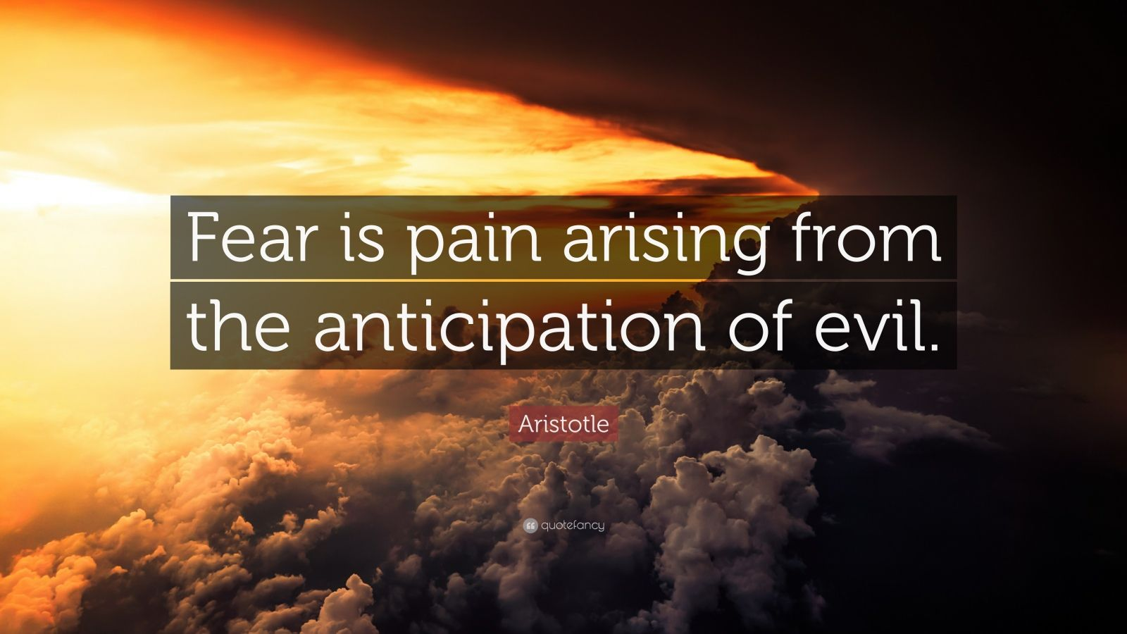 "Aristotle Quote: ""Fear is pain arising from the anticipation of evil."""