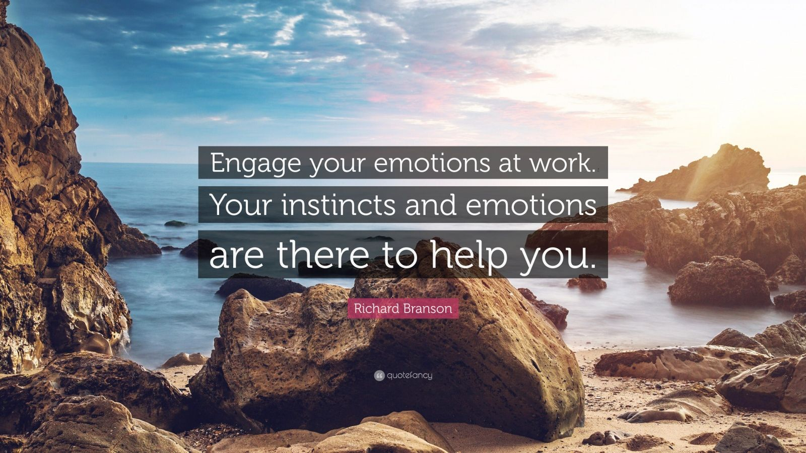 "Richard Branson Quote: ""Engage your emotions at work. Your instincts and emotions are there to help you."""