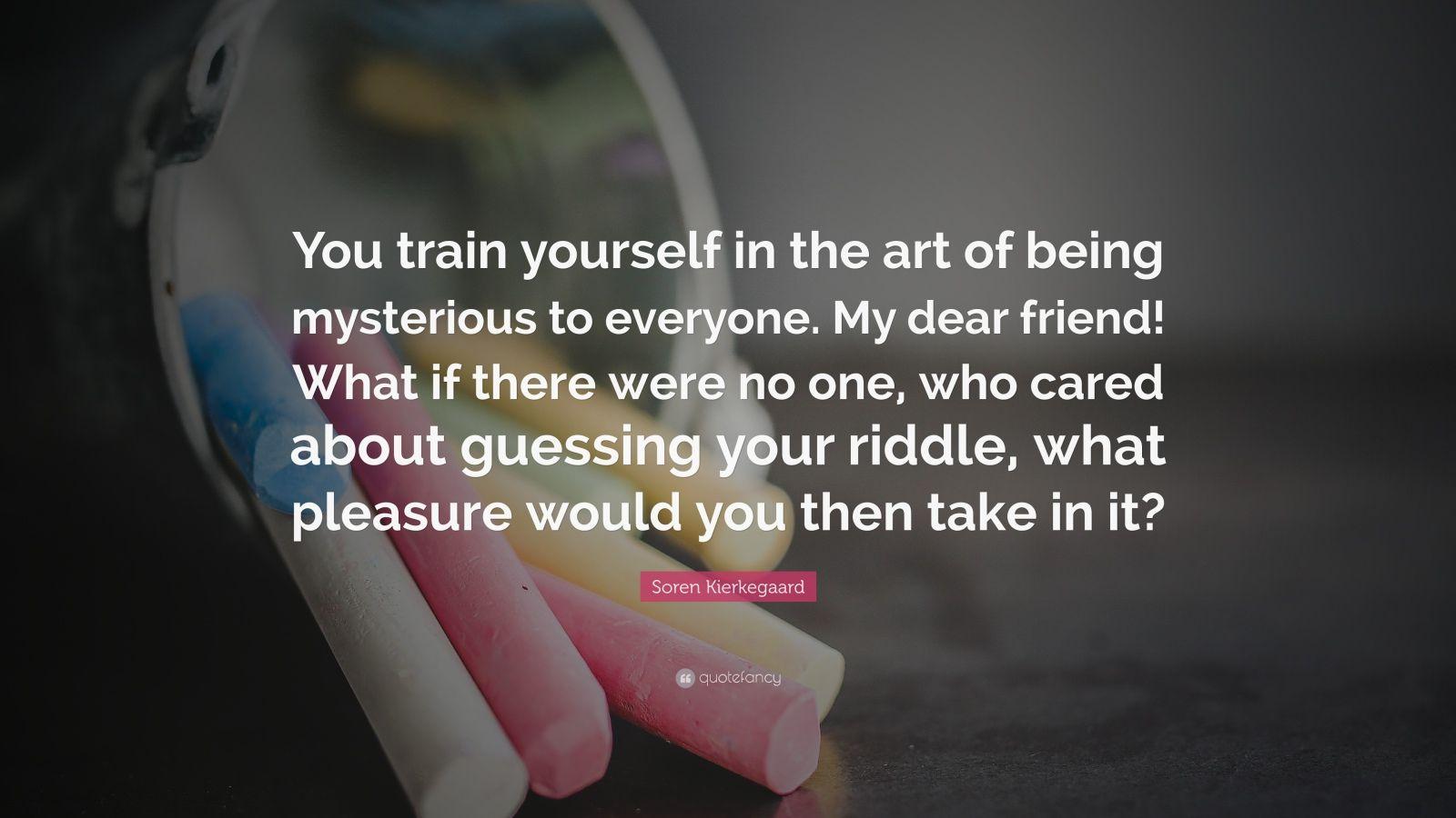 """Soren Kierkegaard Quotes 100 Wallpapers: Soren Kierkegaard Quote: """"You Train Yourself In The Art Of"""
