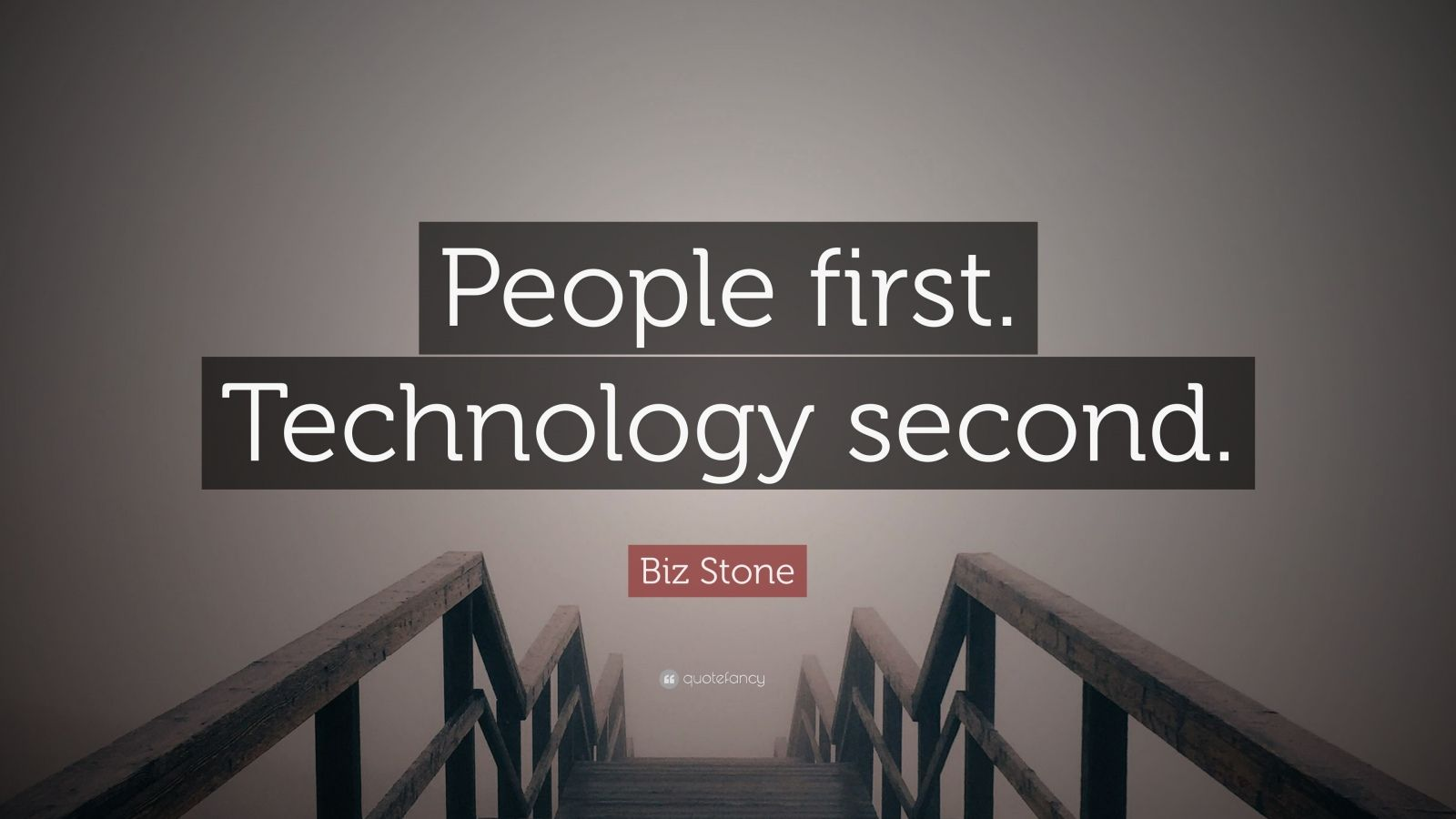 """Biz Stone Quote: """"People first. Technology second."""""""
