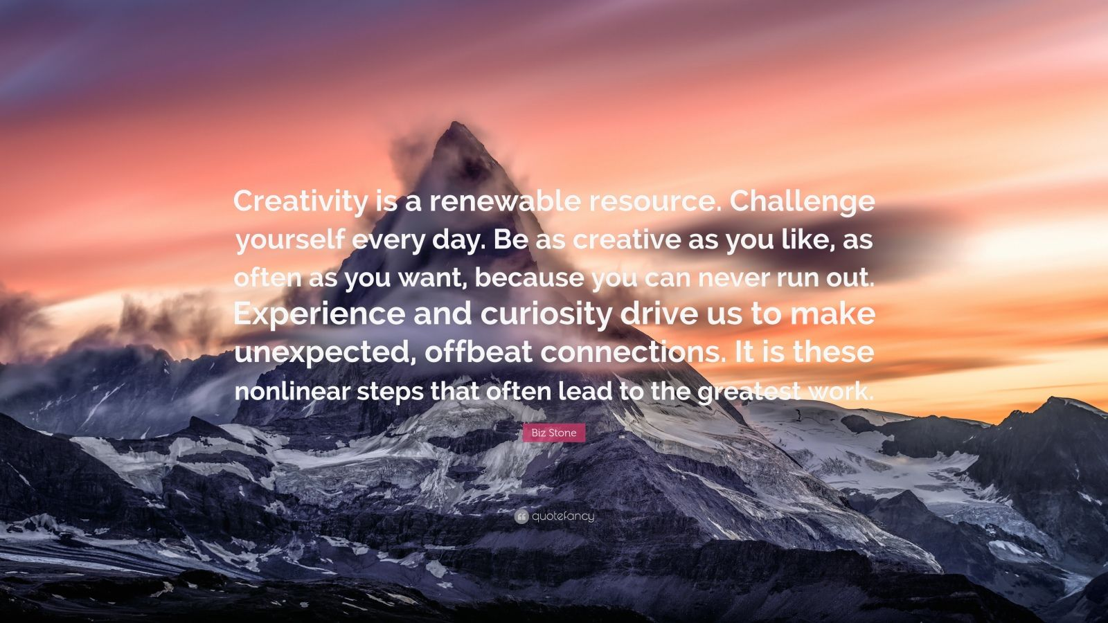 """Biz Stone Quote: """"Creativity is a renewable resource. Challenge yourself every day. Be as creative as you like, as often as you want, because you can never run out. Experience and curiosity drive us to make unexpected, offbeat connections. It is these nonlinear steps that often lead to the greatest work."""""""