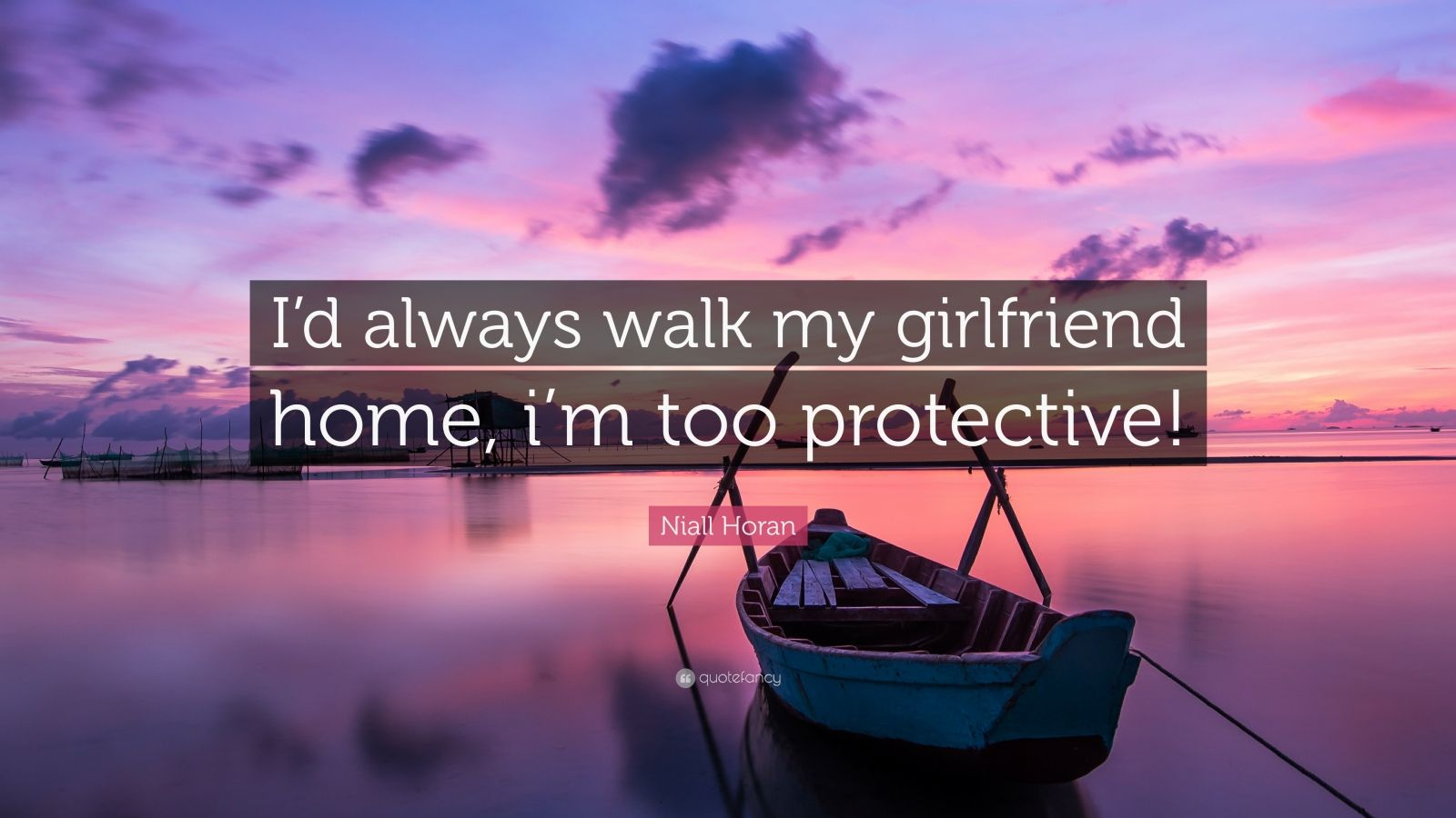 "Niall Horan Quote: ""I'd always walk my girlfriend home, i'm too protective!"""