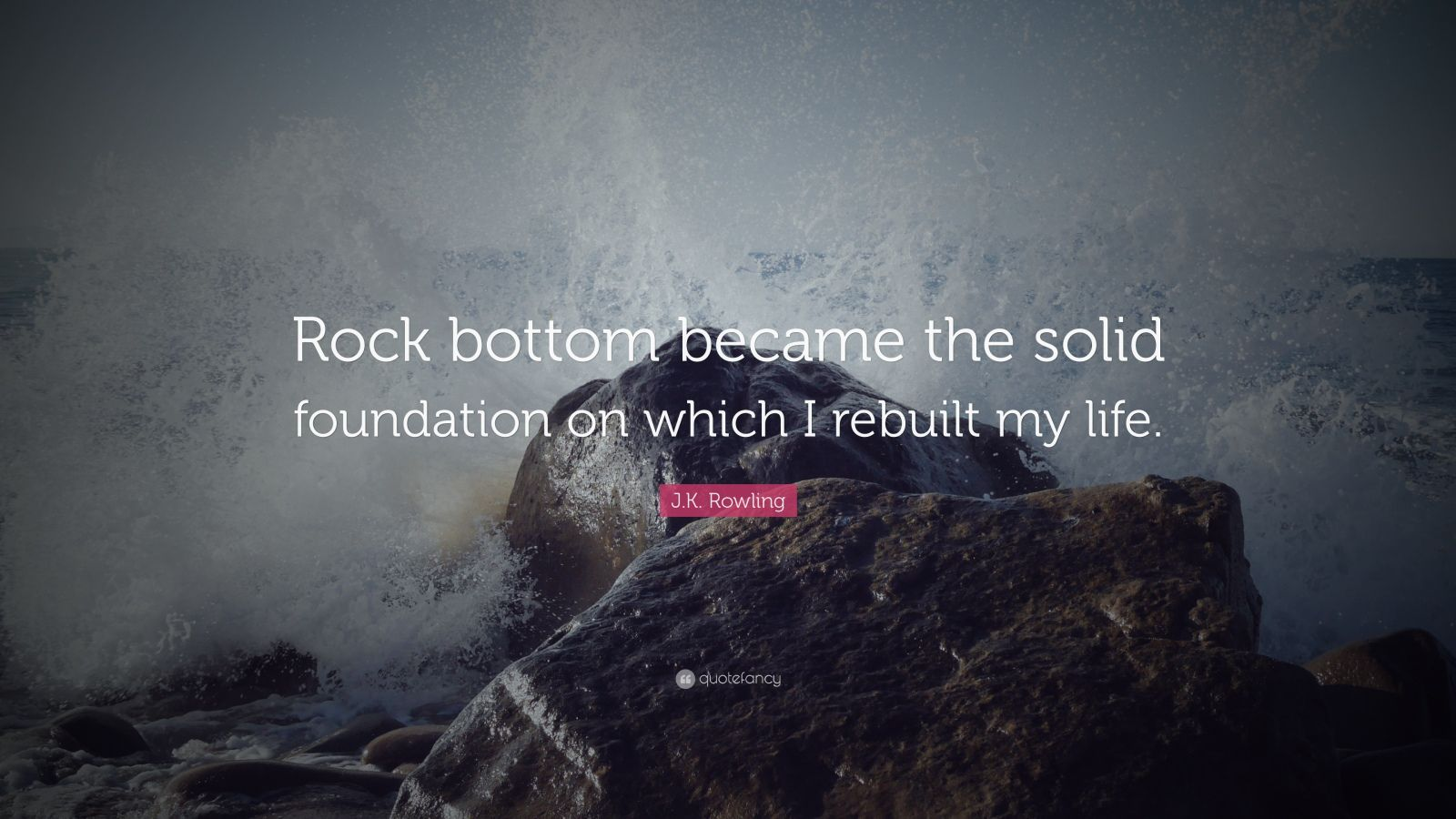 j k  rowling quote   u201crock bottom became the solid