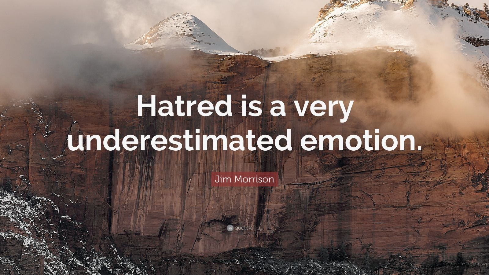 "Jim Morrison Quote: ""Hatred is a very underestimated emotion."""