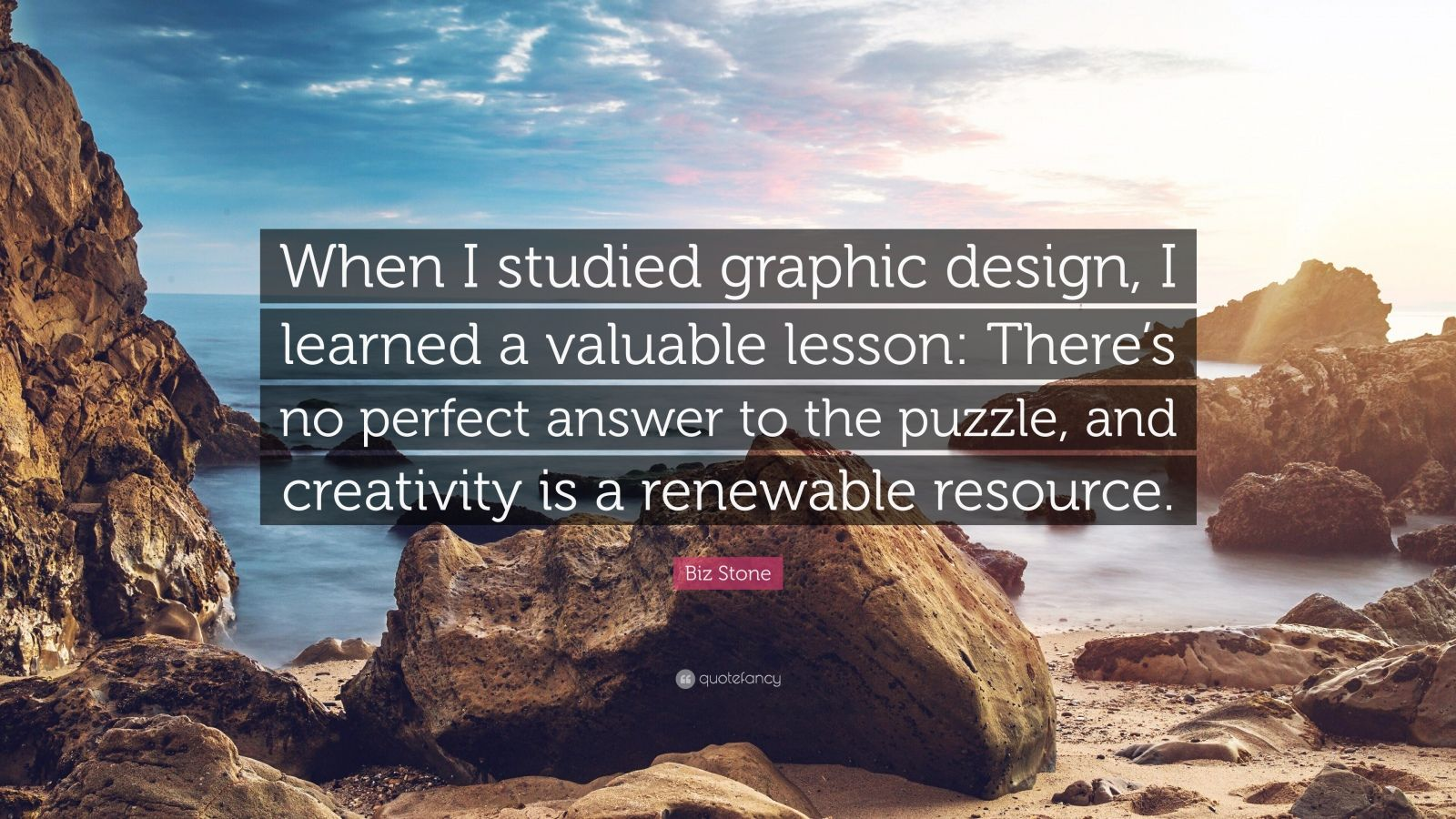 """Biz Stone Quote: """"When I studied graphic design, I learned a valuable lesson: There's no perfect answer to the puzzle, and creativity is a renewable resource."""""""