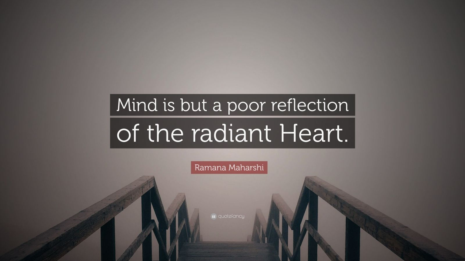 "Ramana Maharshi Quote: ""Mind is but a poor reflection of the radiant Heart."""
