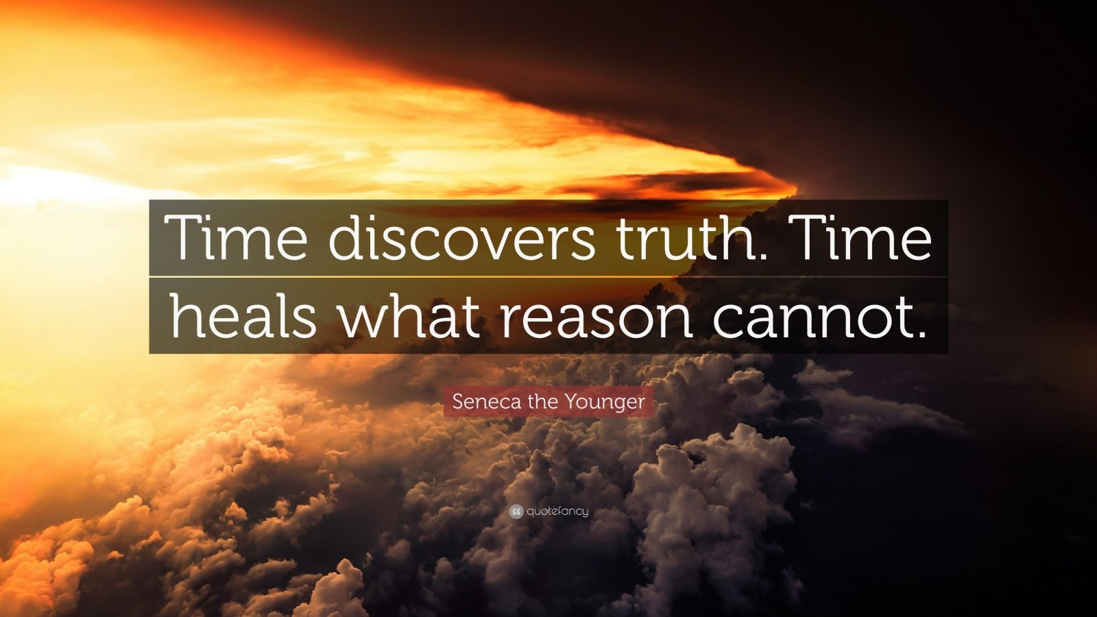 "Seneca the Younger Quote: ""Time discovers truth. Time heals what reason cannot."""